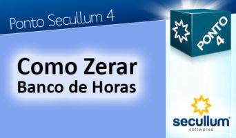 Zerar Banco de Horas Ponto Secullum 4